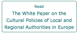 Read our White Paper on the Cultural Policies of Local and Regional Authorities in Europe